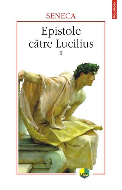 Epistole catre Lucilius (2 vol.) - Seneca