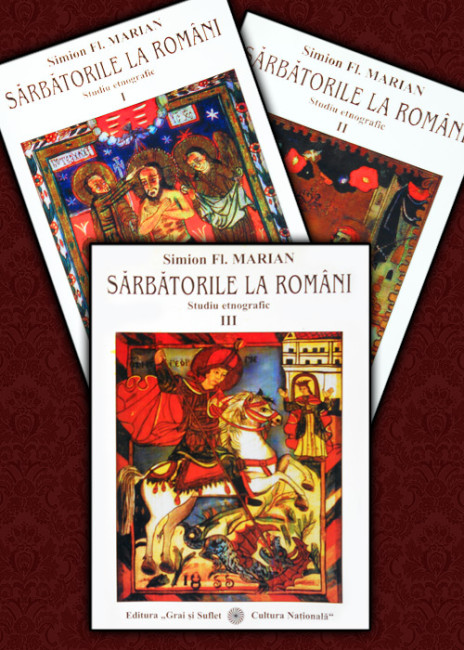 Sarbatorile la romani (3 vol.) - Simion Florea Marian