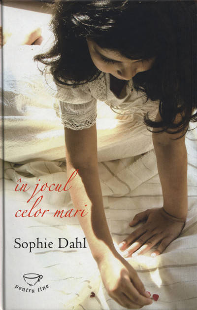 In jocul celor mari (editie cartonata) - Sophie Dahl