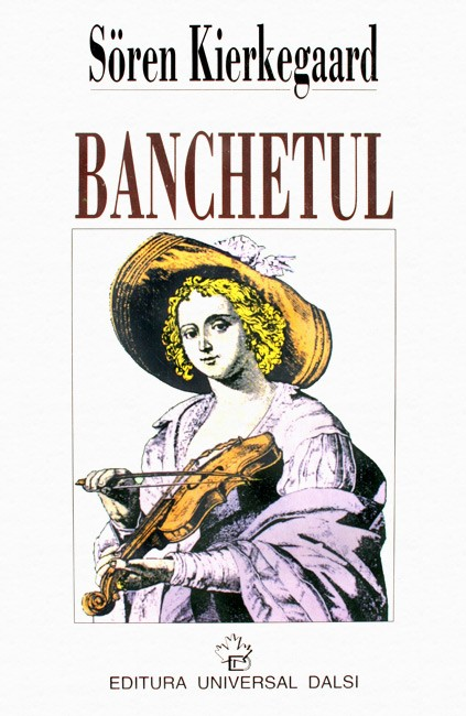 Banchetul - Soren Kierkegaard