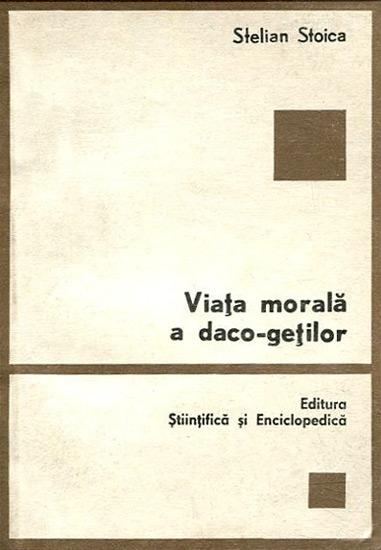 Viata morala a daco-getilor - Stelian Stoica