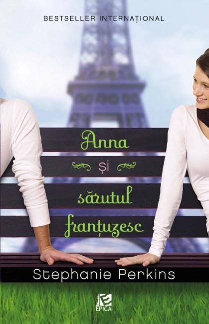 Anna si sarutul frantuzesc - Stephanie Perkins