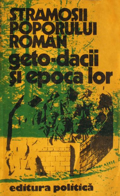 Stramosii poporului roman: Geto-dacii si epoca lor -