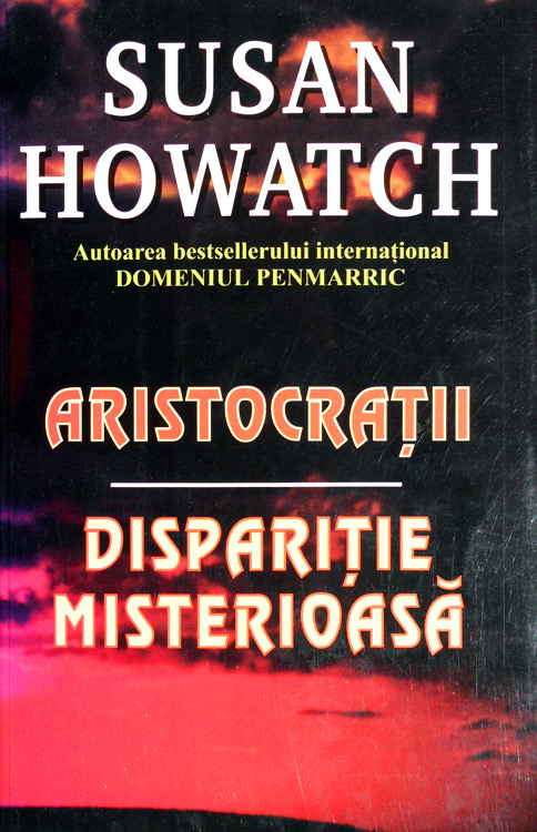 Aristocratii. Disparitie misterioasa - Susan Howatch