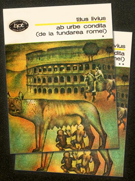 Ab Urbe Condita (De la fundarea Romei) (2 vol.) - Titus Livius