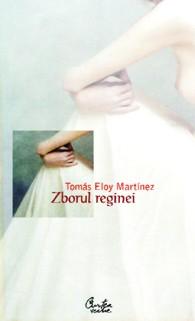 Zborul reginei - Tomas Eloy Martinez