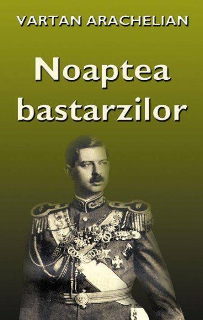 Noaptea bastarzilor - Vartan Arachelian