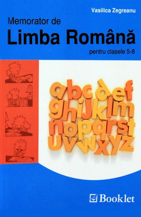 Memorator de limba romana pentru clasele 5-8 - Vasilica Zegreanu