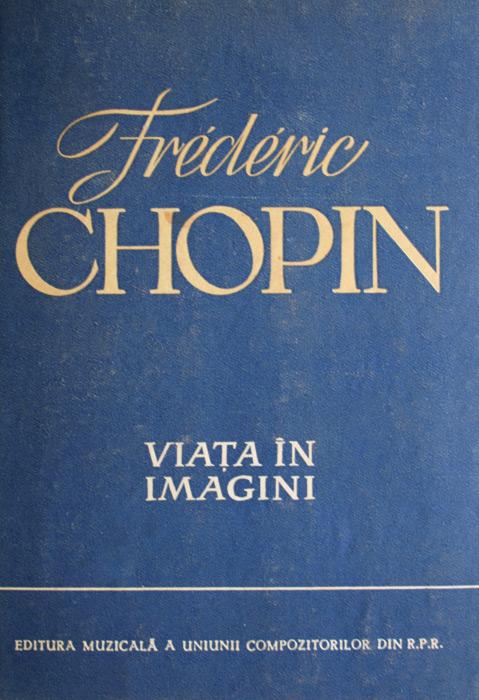 Frederic Chopin - Viata in imagini