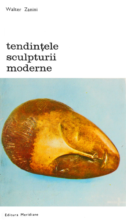 Tendintele sculpturii moderne - Walter Zanini