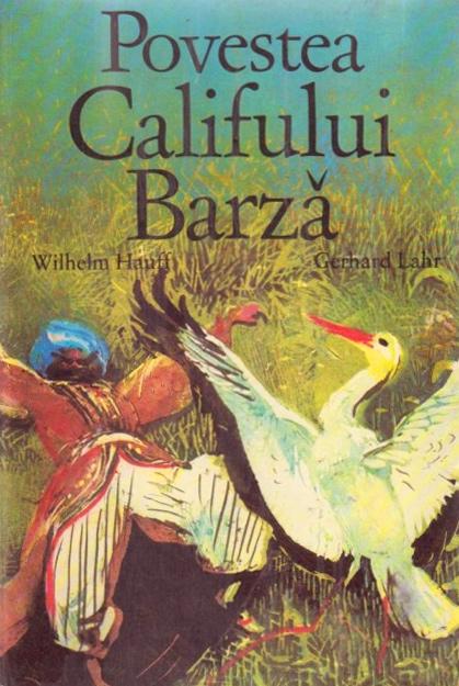 Povestea Califului Barza - Wilhelm Hauff