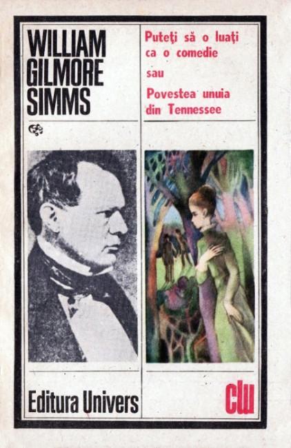 Puteti sa o luati ca o comedie sau Povestea unuia din Tennessee - William Gilmore Simms