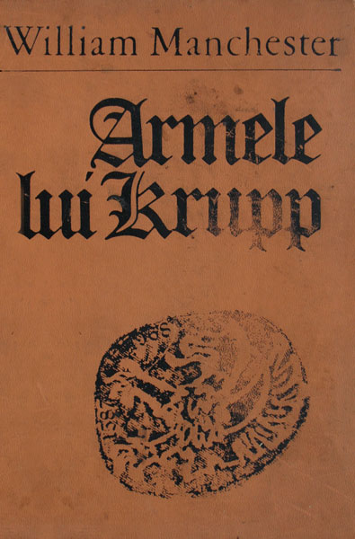 Armele lui Krupp - William Manchester