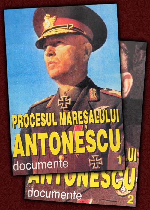 Procesul Maresalului Antonescu (2 vol.) - Marcel-Dumitru Ciuca