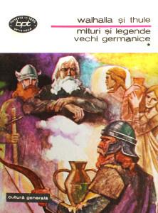 Walhalla si Thule. Mituri si legende vechi germanice (2 volume) -