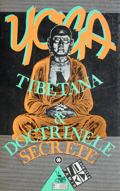 Yoga tibetana si doctrinele secrete (2 vol.) -